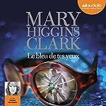 Le bleu de tes yeux | Mary Higgins Clark