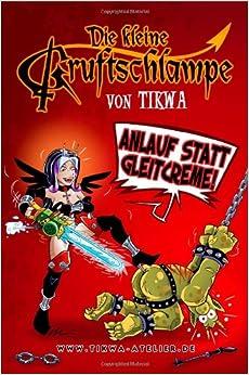 Die kleine Gruftschlampe - Anlauf statt Gleitcreme! (Volume 3) (German