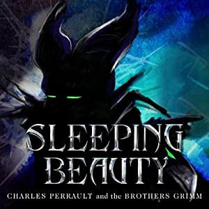 Sleeping Beauty and Other Classic Stories | [Jacob Grimm, Wilhelm Grimm, Charles Perrault]
