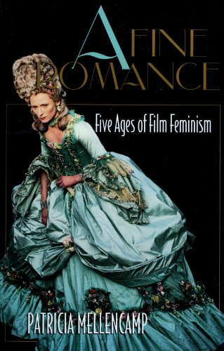 Patricia Mellencamp - A Fine Romance: Five Ages of Film Feminism (English Edition)