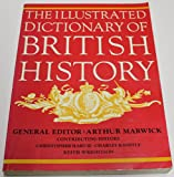 Illustrated Dictionary of British History (0500272700) by Arthur Marwick