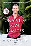 img - for Una vida sin limites: Inspiracion para una vida ridiculamente feliz. Nueva edicion con fotos a color (Life Without Limits: Inspiration for a Ridiculously Good Life) (Spanish Edition) book / textbook / text book