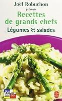 Légumes et salades : Recettes de grands chefs