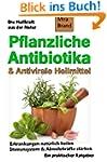 Pflanzliche Antibiotika & Antivirale...
