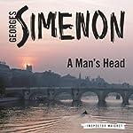 A Man's Head: Inspector Maigret; Book 5 | Georges Simenon,Frank Wynne