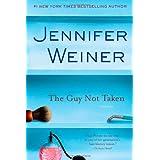 The Guy Not Taken: Storiesby Jennifer Weiner