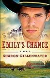 Emilys Chance (The Callahans of Texas Book #2): A Novel