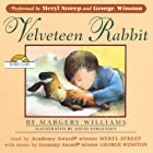 The Velveteen Rabbit (       UNABRIDGED) by Margery Williams Narrated by Meryl Streep
