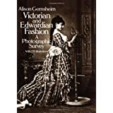 Victorian and Edwardian Fashion: A Photographic Survey (Dover Fashion and Costumes) ~ Alison Gernsheim