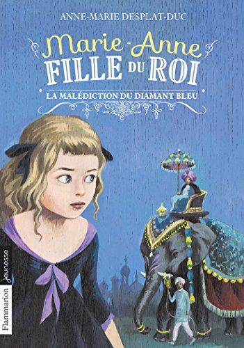 Marie-Anne, fille du Roi (5) : La malédiction du diamant bleu