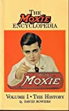 The Moxie Encyclopedia, Vol. 1: The History (0911572430) by Q. David Bowers
