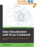 Data Visualization With D3.js Cookbook: Over 70 Recipes to Create Dynamic Data-driven Visualization With D3.js (Community...