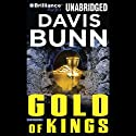 Gold of Kings Audiobook by Davis Bunn Narrated by Phil Gigante