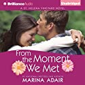 From the Moment We Met (       UNABRIDGED) by Marina Adair Narrated by Renee Raudman