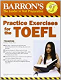 Practice Exercises for the TOEFL (Barron's Practice Exercises for the Toefl)
