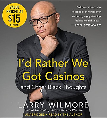 I'd Rather We Got Casinos: And Other Black Thoughts PDF