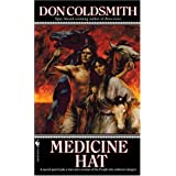 Medicine Hat (Spanish Bit Saga of the Plains Indians)by Don Coldsmith