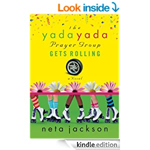 The Yada Yada Prayer Group Gets Rolling: Party Edition with Celebrations and Recipes (Yada Yada Series Book 6)