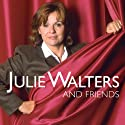 Julie Walters and Friends  by Julie Walters Narrated by Julie Walters, Alan Bennett, Victoria Wood, Willy Russell, Alan Bleasdale