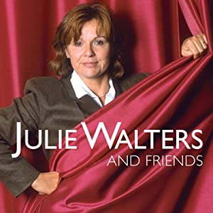 Julie Walters and Friends | [Julie Walters]