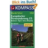 Europäischer Fernwanderweg E 5: Bodensee-Alpen-Adria. Wanderbuch: Konstanz - Bozen - Venedig. Mit Alternativstrecke...