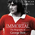 Immortal Audiobook by Duncan Hamilton Narrated by John Telfer