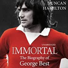 Immortal (       UNABRIDGED) by Duncan Hamilton Narrated by John Telfer