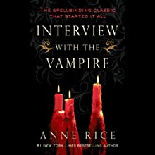 Interview with the Vampire (       UNABRIDGED) by Anne Rice Narrated by Simon Vance
