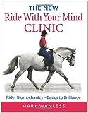 New Ride with Your Mind Clinic: Rider Biomechanics-Basics to Brillance