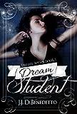 Dream Student (Dream Series, Book 1) (Dreams series)