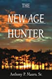 img - for The New Age Hunter by Mauro Sr., Anthony (2004) Paperback book / textbook / text book