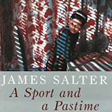 A Sport and a Pastime (       UNABRIDGED) by James Salter Narrated by Jeff Woodman