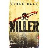 """Killer (Ein Columbus-Thriller, Band 1)von """"Derek Haas"""""""