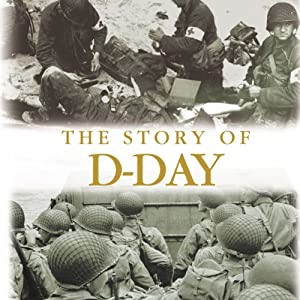The Story of D-Day Audiobook