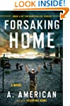 Forsaking Home (The Survivalist Serie...