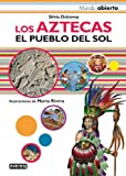 img - for Los Aztecas/ The Aztecs: El Pueblo Del Sol/ The People of the Sun (Mundo Abierto/ Open World) (Spanish Edition) book / textbook / text book