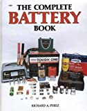 img - for The Complete Battery Book by Richard A. Perez (1985-07-03) book / textbook / text book