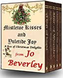 Mistletoe Kisses and Yuletide Joy