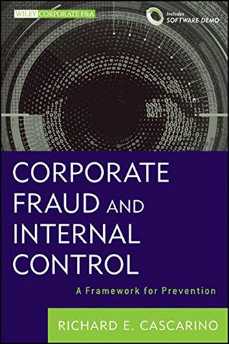 Corporate Fraud and Internal Control: A Framework for Prevention (Wiley Corporate F&A)