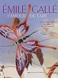 echange, troc Emile Gallé - L'amour de l'art : Les écrits artistiques du maître de l'Art nouveau