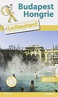 Guide du Routard Budapest, Hongrie 2015/2016