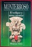 Eclipse y Otros Cuentos, El (8420646660) by Monterroso, Augusto