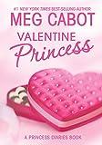 Princess Diaries: Volume 7 And 3/4: Valentine Princess