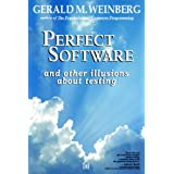 Perfect Software: And Other Illusions about Testing ~ Gerald M. Weinberg