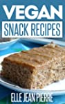 Vegan Snack Recipes: Snacking Can Be...