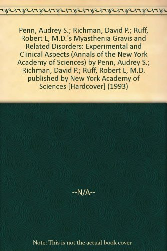 Myasthenia Gravis and Related Disorders: Experimental and Clinical Aspects (Annals of the New York Academy of Sciences)