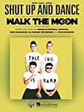 Walk The Moon - Shut Up & Dance - Piano/Vocal/Guitar Sheet Music Single