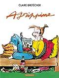 Agrippine, tome 1 : Agrippine par Bret�cher