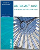 AutoCAD 2008: A Problem Solving Approach (1428311580) by Tickoo, Sham