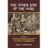 The Other Side of the Wire. Volume 3: With The XIV Reserve Corps: The Period Of Transition 2 July 1916-August 1917